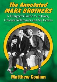 The Annotated Marx Brothers
