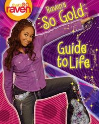Raven's So Gold Guide To Life