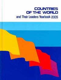Countries of the World & Their Leaders Yearbook 2005