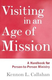 Visiting in an Age of Mission