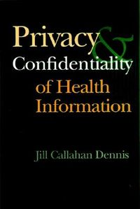 Privacy and Confidentiality of Health Information