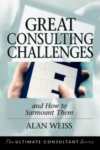 Great Consulting Challenges and How to Surmount Them