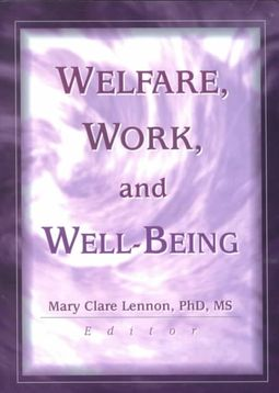 Welfare, Work, and Well-Being