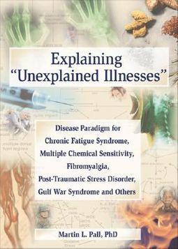 """Explaining """"Unexplained Illnesses"""""""