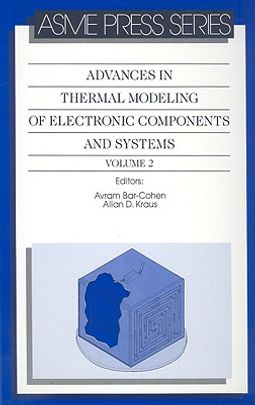 Advances in Thermal Modeling of Electronic Components and Systems