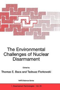 The Environmental Challenges of Nuclear Disarmament