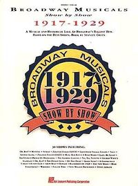 Broadway Musicals Show by Show, 1917-1929