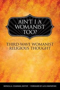 Ain't I a Womanist, Too?