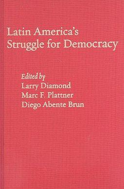 Latin America's Struggle for Democracy
