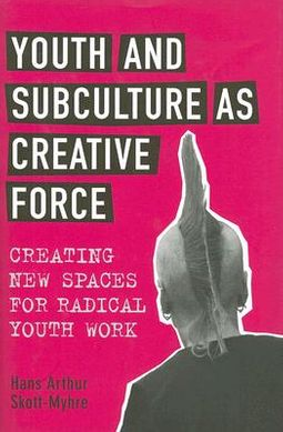 Youth and Subculture as Creative Force