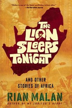 The Lion Sleeps Tonight And Other Stories of Africa