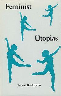 Feminist Utopias