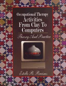 Occupational Therapy Activities from Clay to Computers