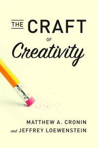 The Craft of Creativity