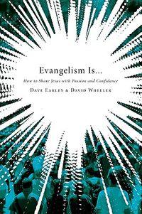 Evangelism Is...