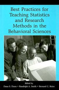Best Practices For Teaching Statistics And Research Methods in the Behavioral Sciences
