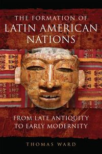 The Formation of Latin American Nations