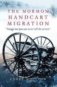 The Mormon Handcart Migration