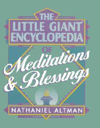 Little Giant Encyclopedia of Meditations & Blessings