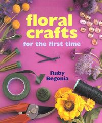 Floral Crafts for the First Time