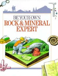 Be Your Own Rock & Mineral Expert
