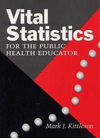 Vital Statistics for the Public Health Educator