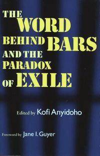 The Word Behind Bars and the Paradox of Exile