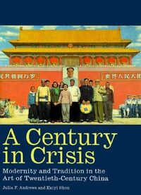 A Century in Crisis : Modernity and Tradition in the Art of Twentieth-Century China