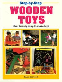 Step-By-Step Wooden Toys