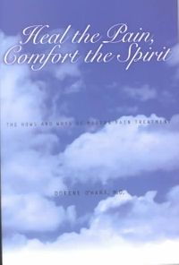 Heal the Pain, Comfort the Spirit