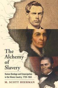 The Alchemy of Slavery