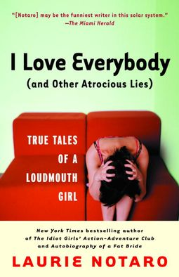 I Love Everybody and Other Atrocious Lies