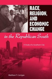 Race, Religion, and Economic Change in the Republican South