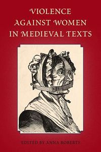 Violence Against Women in Medieval Texts