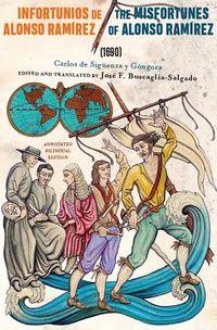 Infortunios De Alonso Ramirez 1690 / the Misfortunes of Alonso Ramirez 1690