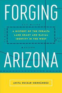 Forging Arizona