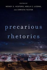 Precarious Rhetorics