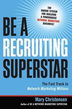 on sale cfabd 6dd8a Be A Recruiting Superstar  The Fast Track To Network Marketing Millions