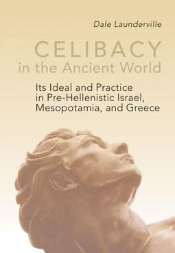 Celibacy in the Ancient World