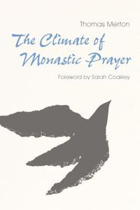 The Climate of Monastic Prayer