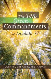 The Ten Green Commandments of Laudato Si?