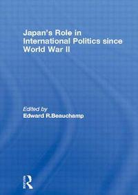 Japan's Role in International Politics Since World War II
