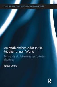 An Arab Ambassador in the Mediterranean World