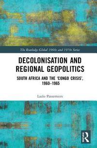 Decolonisation and Regional Geopolitics