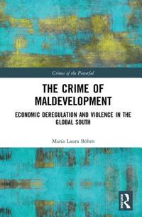 The Crime of Maldevelopment