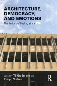 Architecture, Democracy, and Emotions