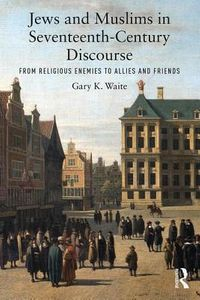 Jews and Muslims in Seventeenth-century Discourse