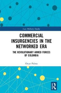 Commercial Insurgencies in the Networked Era
