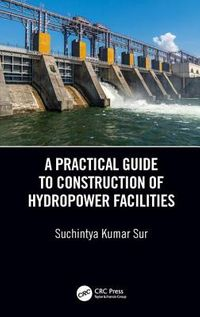 A Practical Guide to Construction of Hydropower Facilities