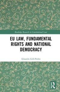 EU Law, Fundamental Rights and National Democracy